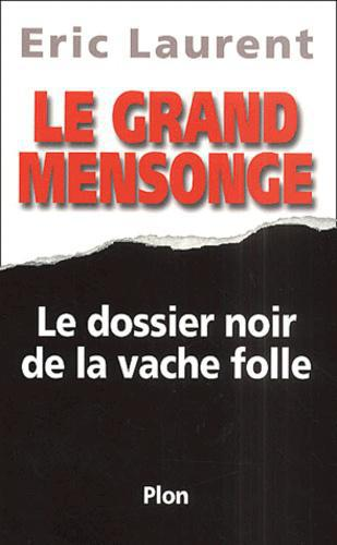Le grand mensonge. Le dossier noir de la vache folle - Photo 0