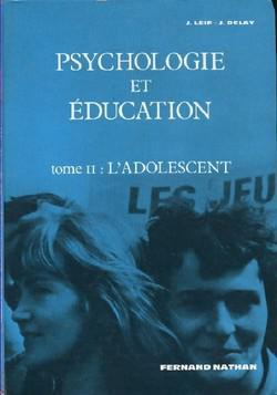 Pyschologie et éducation Tome II : L'adolescent - Photo 0