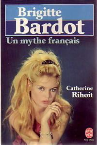 Brigitte Bardot. Un mythe français - Photo 0