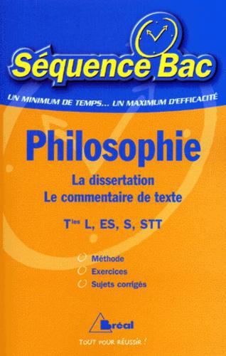Philosophie Tles L, ES, S, STT. La dissertation, le commentaire de texte - Photo 0