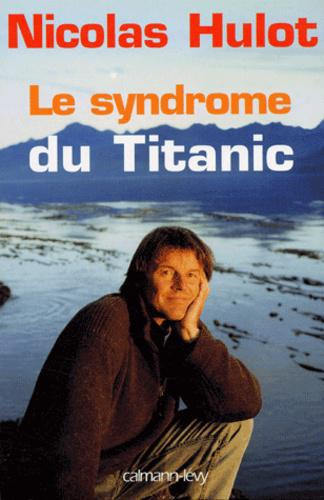 Le syndrome du Titanic - Photo 0