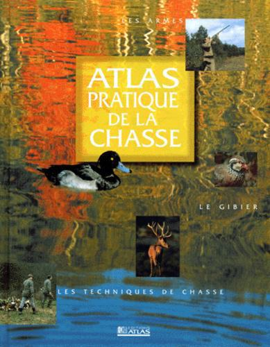 Atlas pratique de la chasse - Photo 0