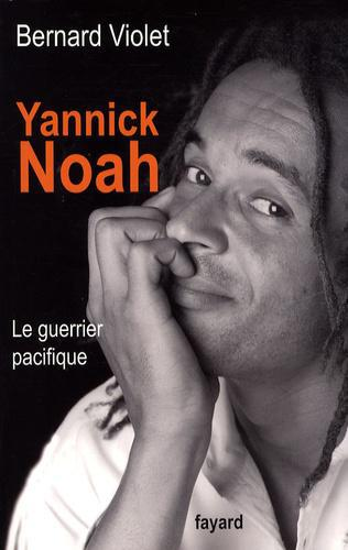 Yannick Noah. Le guerrier pacifique - Photo 0