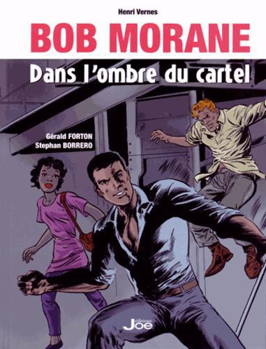 Bob Morane dans l'ombre du cartel - Photo 0