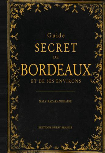 Guide secret de Bordeaux et de ses environs - Photo 0