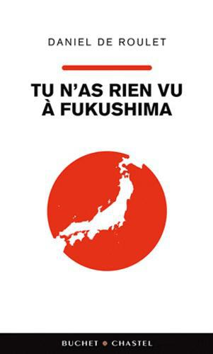 Tu n'as rien vu à Fukushima - Photo 0