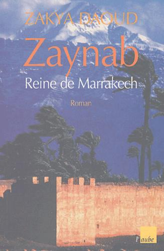 Zaynab, reine de Marrakech - Photo 0