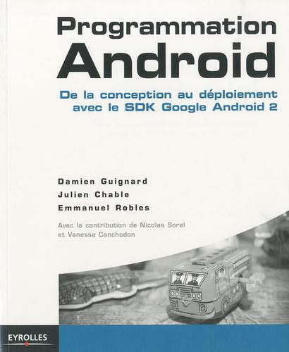 Programmation Android. De la conception au déploiement avec le SDK Google Android 2 - Photo 0