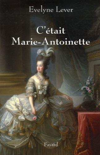 C'était Marie-Antoinette - Photo 0