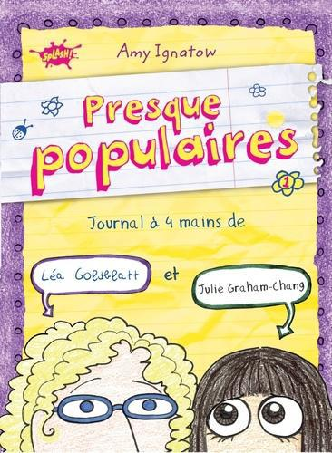 Presque populaires Tome 1 : Journal à 4 mains de Léa Goldblatt et Julie Graham-Chang - Photo 0