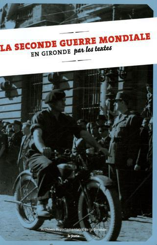 La Seconde Guerre mondiale en Gironde par les textes - Photo 0