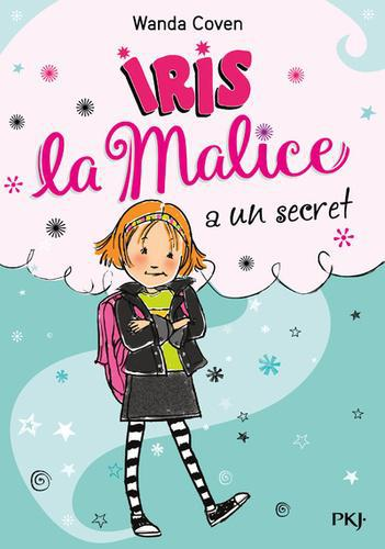 Iris la Malice Tome 1 : Iris la malice a un secret - Photo 0