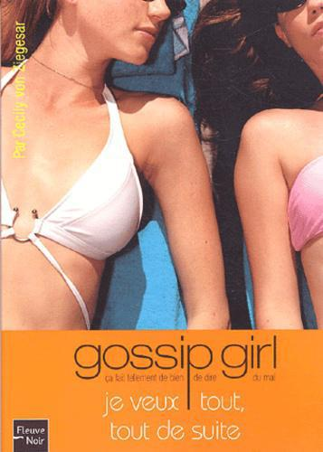 Gossip Girl Tome 3 : Je veux tout, tout de suite - Photo 0