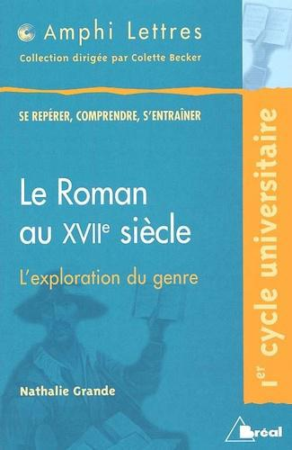 Le roman au XVIIe siècle..  L'exploration du genre - Photo 0