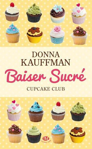 Cupcake Club Tome 1 : Baiser sucré - Photo 0