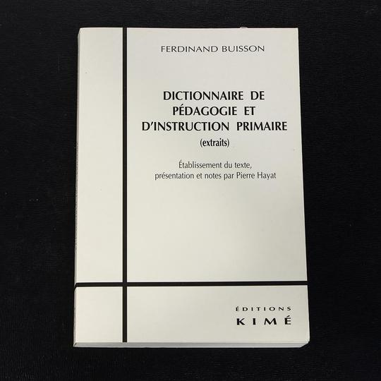 Dictionnaire de pédagogie et d'instruction primaire (extraits) P. Hayat - Photo 0
