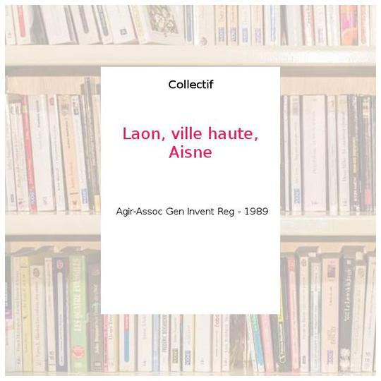 Laon, ville haute, Aisne - Collectif - Photo 0