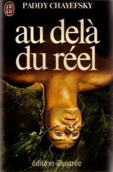 Au-delà du réel - Paddy Chayefsky - Photo 0