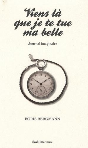 Viens là que je te tue ma belle. Journal imaginaire - Photo 0