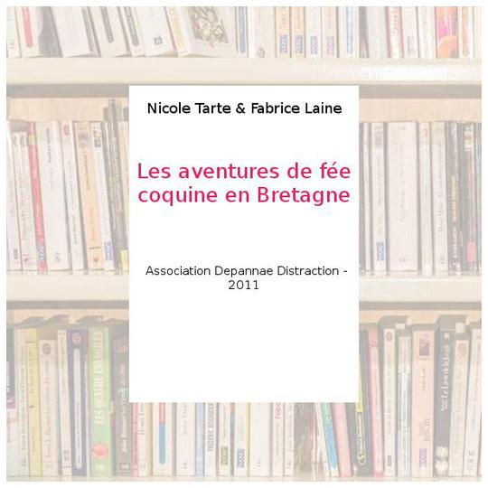 Les aventures de fée coquine en Bretagne - Nicole Tarte & Fabrice Laine - Photo 0