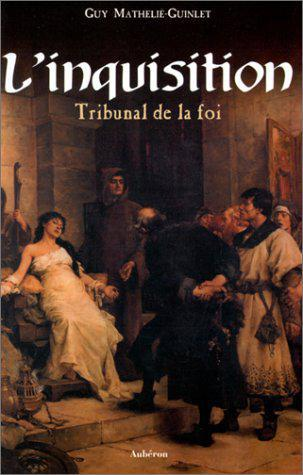 L'inquisition : tribunal de la foi - Mathelie-Guinlet - Photo 0