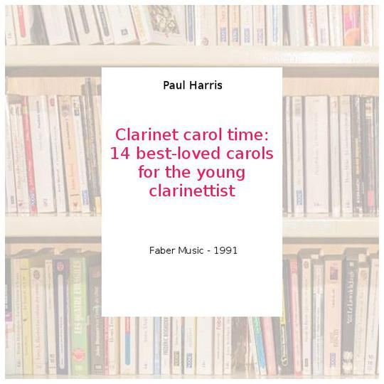 Clarinet carol time: 14 best-loved carols for the young clarinettist - Paul Harris - Photo 0