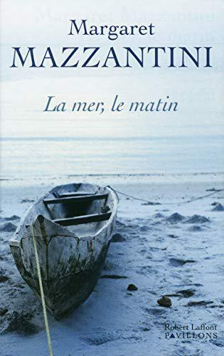 La Mer, le matin - Margaret Mazzantini - Photo 0