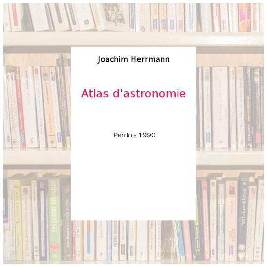 Atlas d'astronomie - Joachim Herrmann - Photo 0