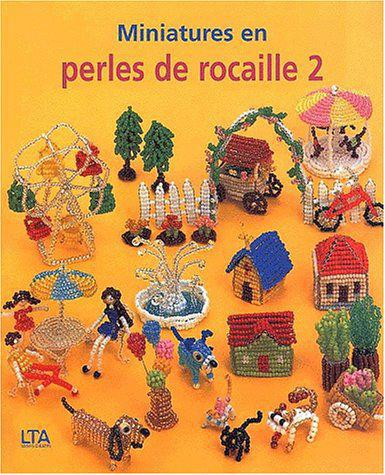 Miniatures en perles de rocaille, tome 2 - Collectif - Photo 0