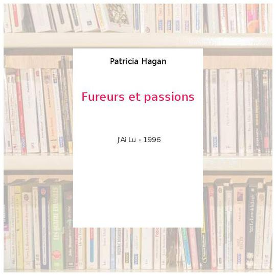 Fureurs et passions - Patricia Hagan - Photo 0