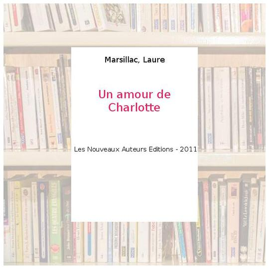 Un amour de Charlotte - Marsillac, Laure - Photo 0