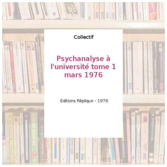 Psychanalyse à l'université tome 1 mars 1976 - Collectif - Photo 0