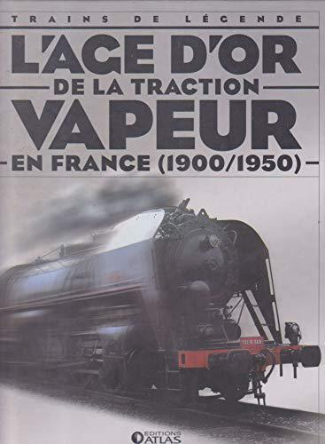 Trains de legende - l'age d'or de la traction vapeur en france - 1900 - 1950 - Collectif - Photo 0