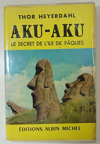 Aku-aku : le secret de l'ile de pâques - Heyerdahl Thor - Photo 0