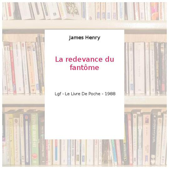 La redevance du fantôme - James Henry - Photo 0