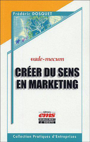 Créer du sens en marketing - Dosquet, Frédéric - Photo 0