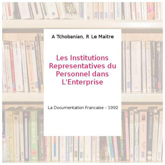 Les Institutions Representatives Du Personnel Dans L Enterprise A
