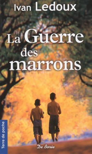 Guerre des marrons (La) - Ivan Ledoux - Photo 0