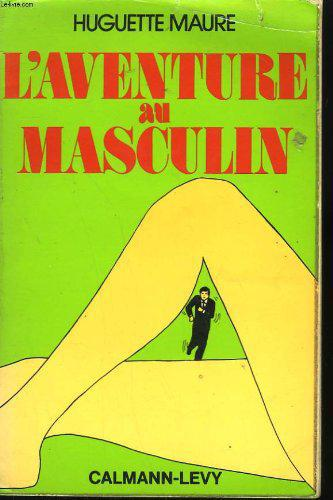 L'aventure au masculin - Huguette Maure - Photo 0