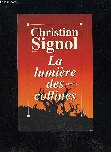La lumiere des collines. - Signol Christian. - Photo 0