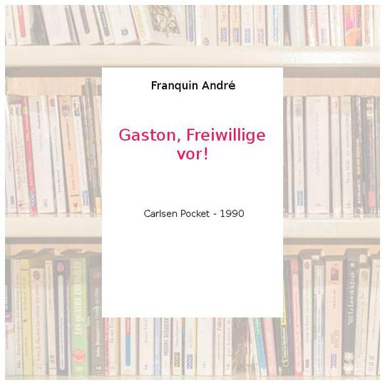 Gaston, Freiwillige vor! - Franquin André - Photo 0