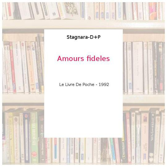 Amours fideles - Stagnara-D+P - Photo 0