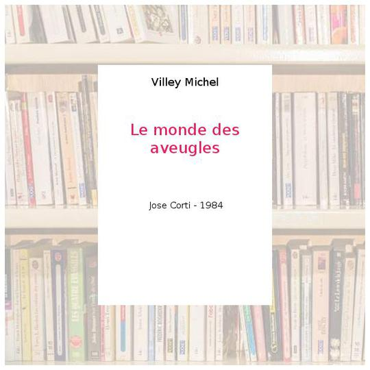 Le monde des aveugles - Villey Michel - Photo 0