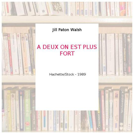A DEUX ON EST PLUS FORT - Jill Paton Walsh - Photo 0