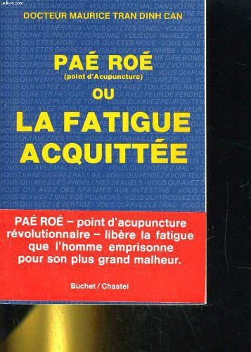 Pae roe ou la fatigue acquittee - Docteur Maurice Tran Dinh Can - Photo 0