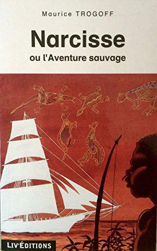 Narcisse ou l'aventure sauvage - Trogoff, Maurice - Photo 0