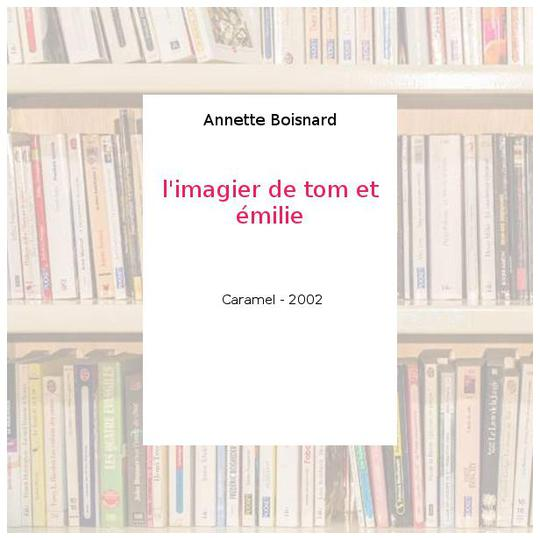 l'imagier de tom et émilie - Annette Boisnard - Photo 0