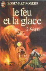 Le feu et la glace Tome II : Webb - Rosemary Rogers - Photo 0