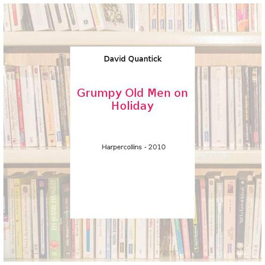 Grumpy Old Men on Holiday - David Quantick - Photo 0