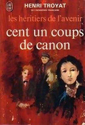 Cent un coups de canon - Troyat - Photo 0